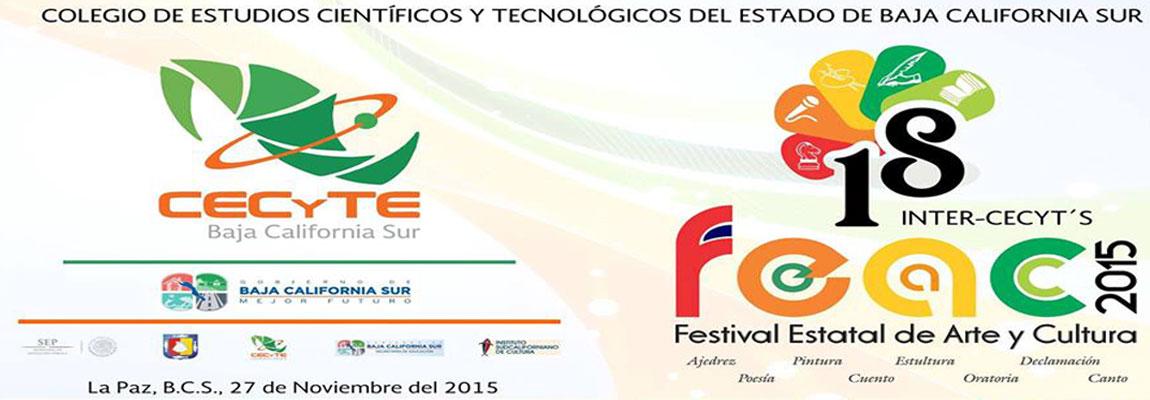 """""""18° FESTIVAL ESTATAL DE ARTE Y CULTURA 2015"""" El próximo viernes 27 de noviembre del año en curso, a las 9am se llevara a cabo en las instalaciones del plantel CECYT 08 La Paz"""